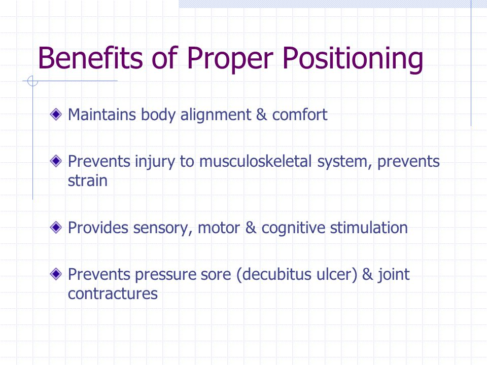 Benefits of Proper Positioning