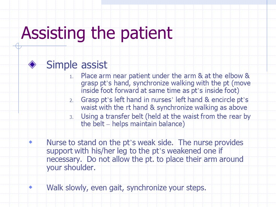 Assisting the patient Simple assist