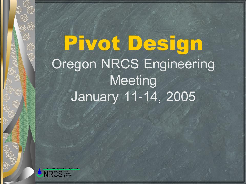 Pivot Design Oregon NRCS Engineering Meeting January 11-14, 2005