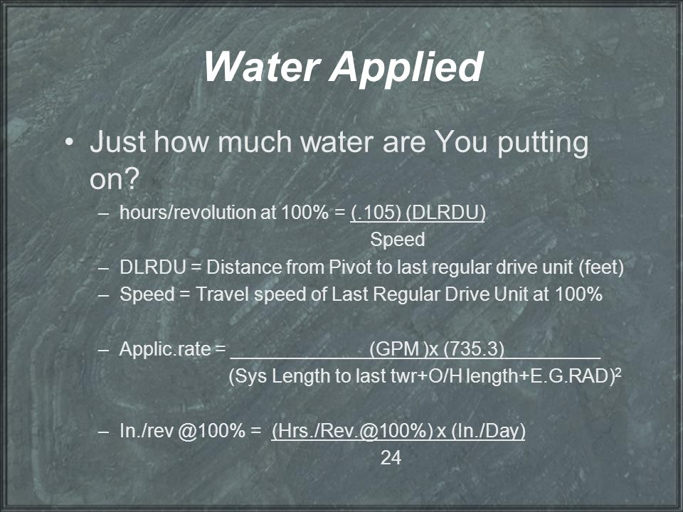 Water Applied Just how much water are You putting on