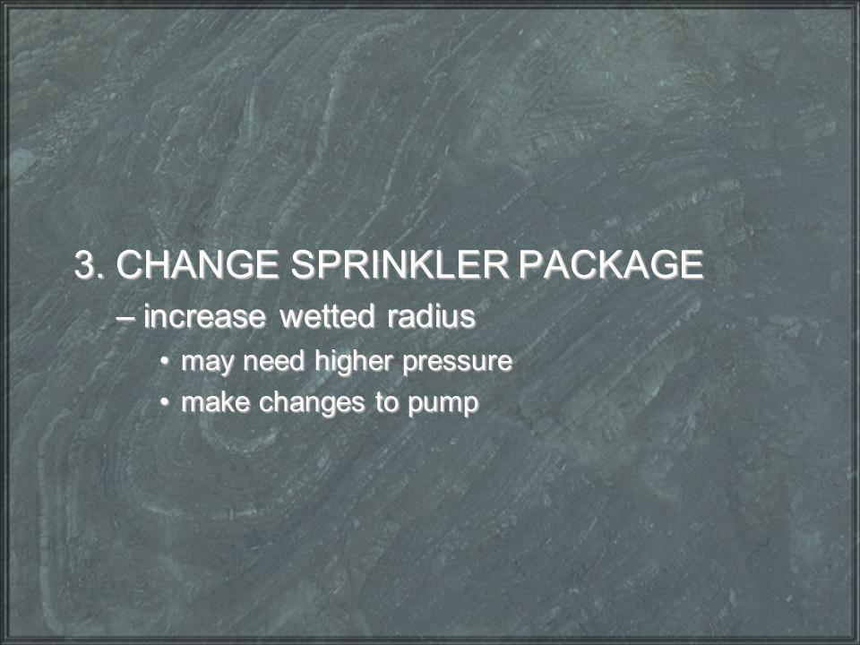 3. CHANGE SPRINKLER PACKAGE