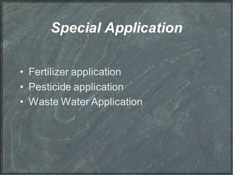 Special Application Fertilizer application Pesticide application