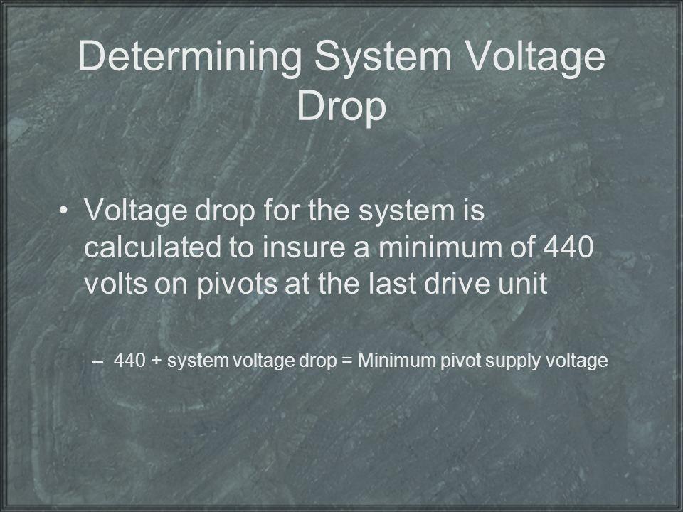 Determining System Voltage Drop