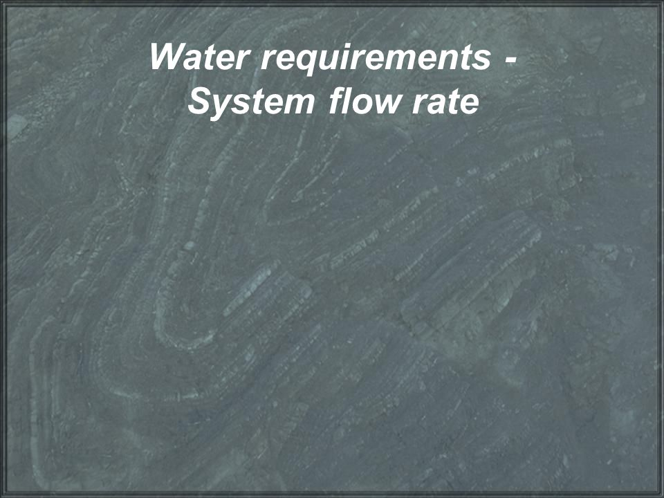 Water requirements - System flow rate