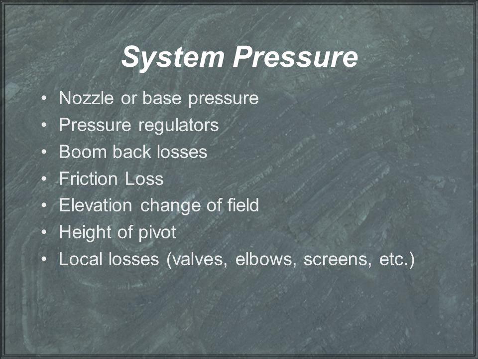 System Pressure Nozzle or base pressure Pressure regulators