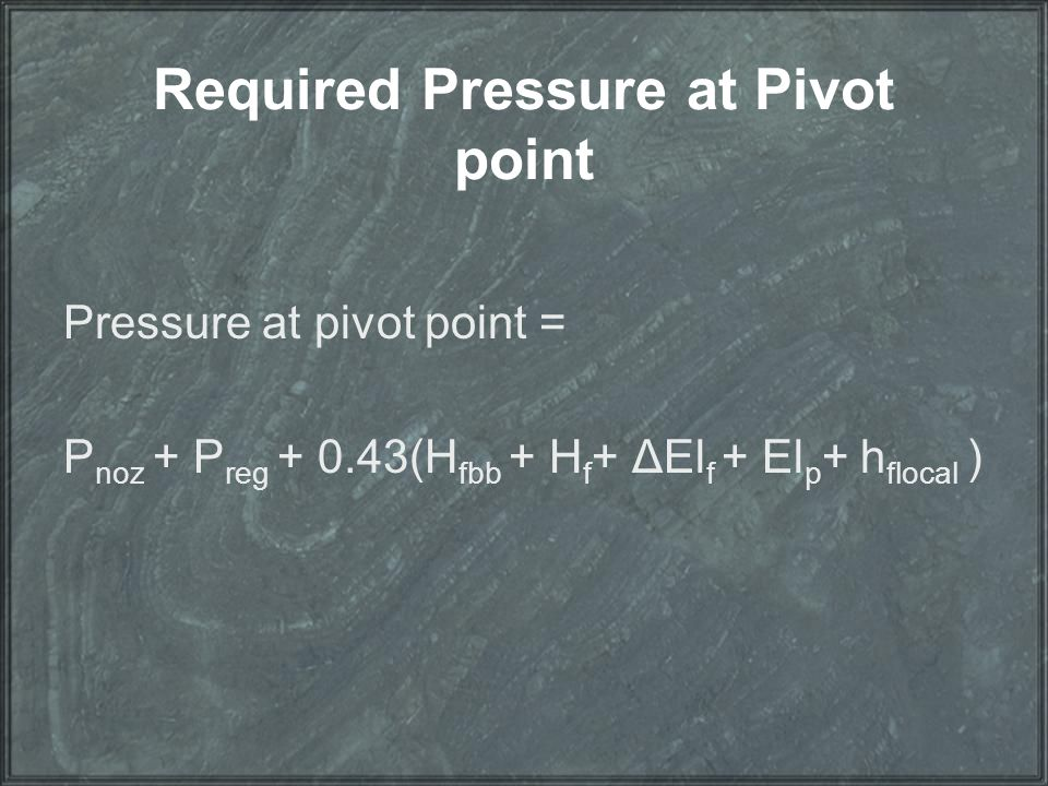 Required Pressure at Pivot point