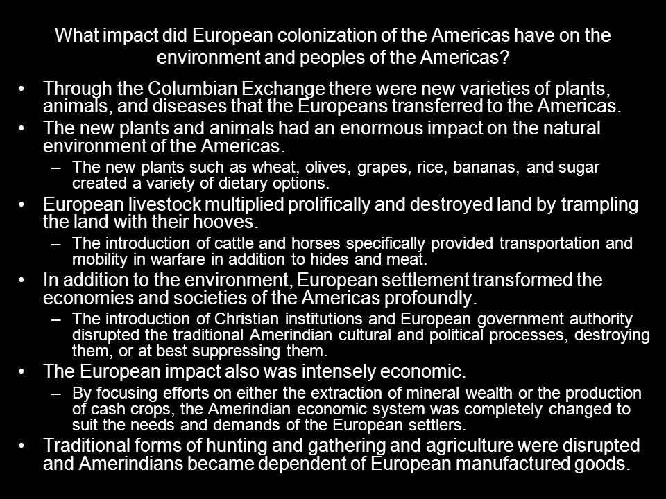 The European impact also was intensely economic.