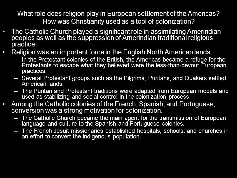 Religion was an important force in the English North American lands.