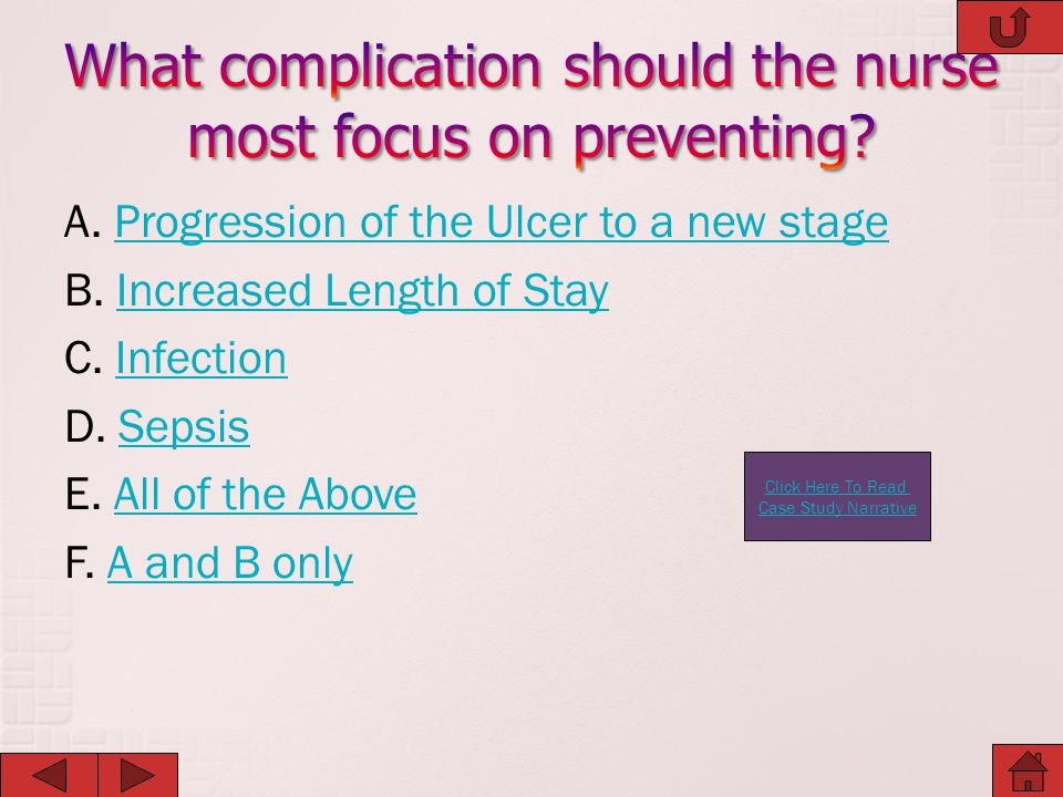What complication should the nurse most focus on preventing