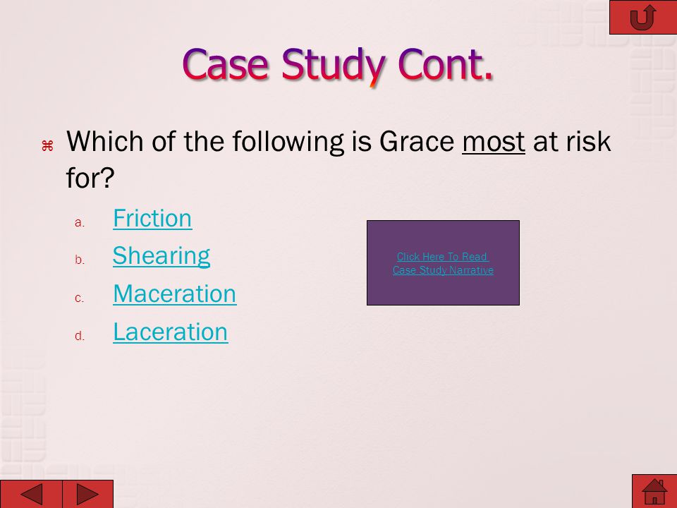 Case Study Cont. Which of the following is Grace most at risk for