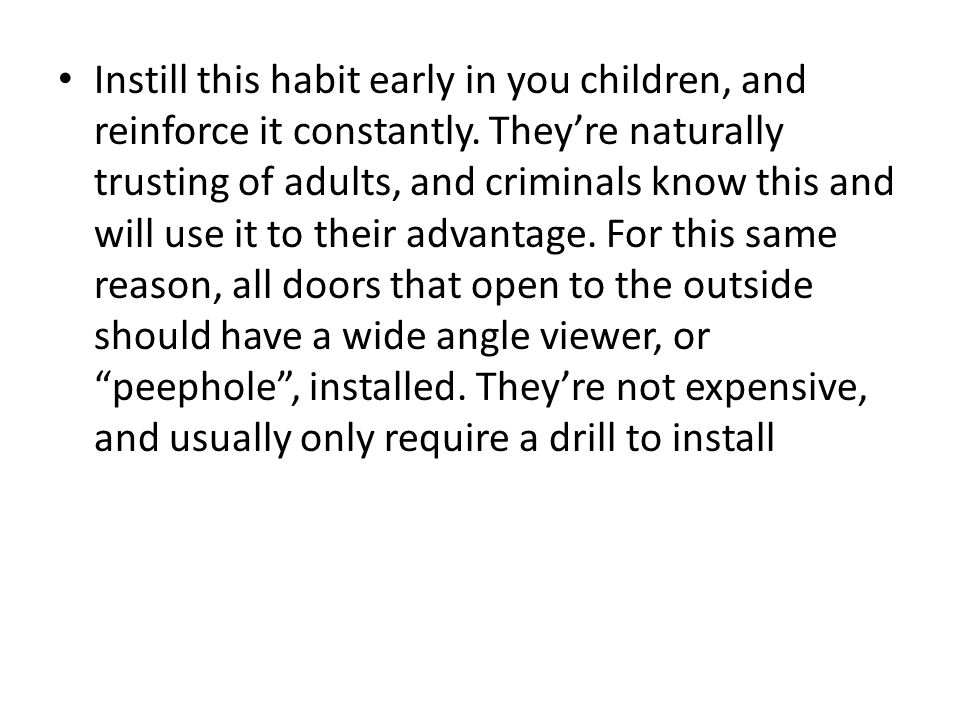 Instill this habit early in you children, and reinforce it constantly