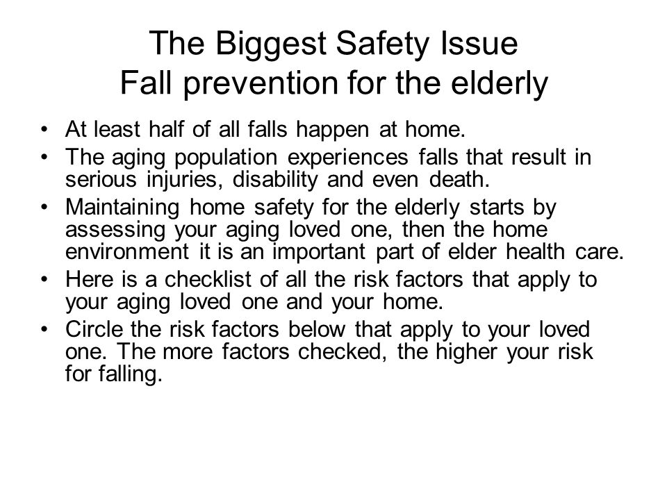 The Biggest Safety Issue Fall prevention for the elderly