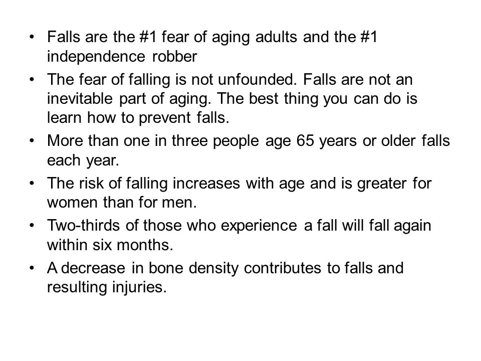 Falls are the #1 fear of aging adults and the #1 independence robber
