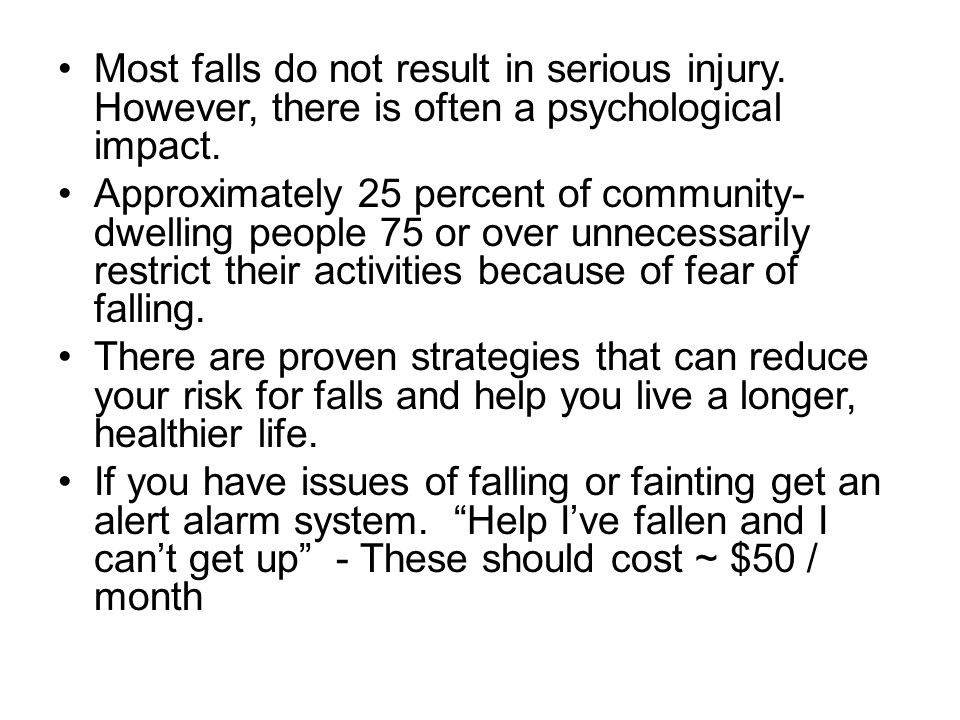 Most falls do not result in serious injury