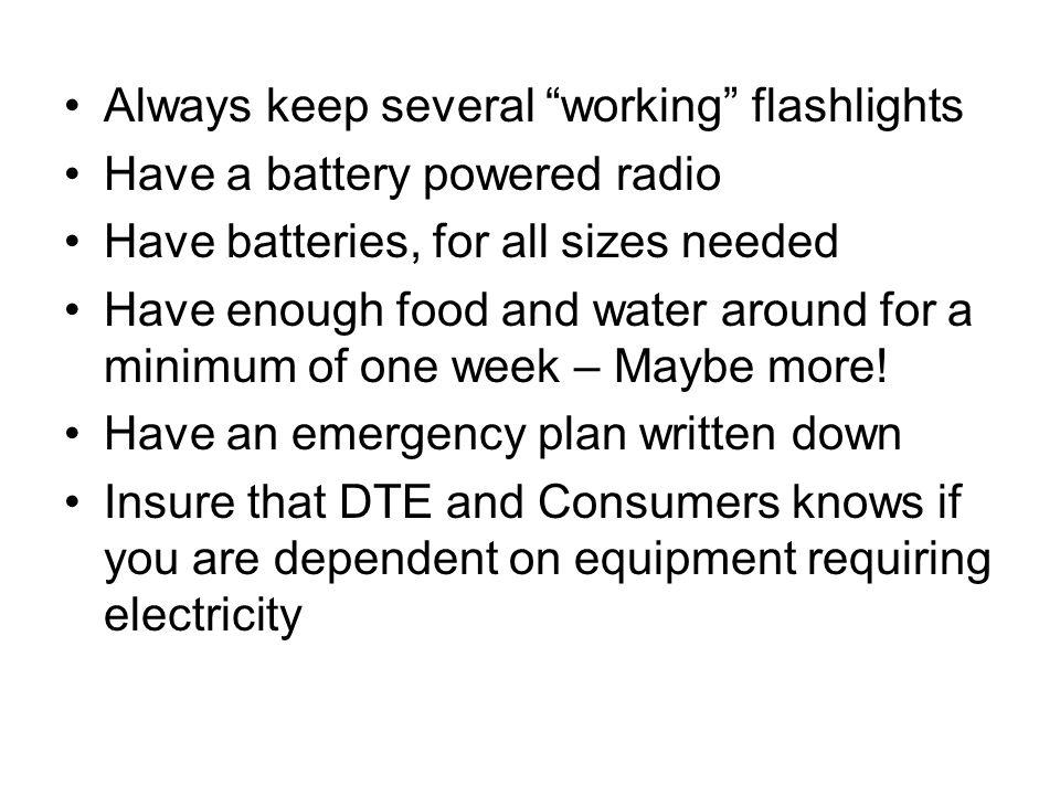 Always keep several working flashlights