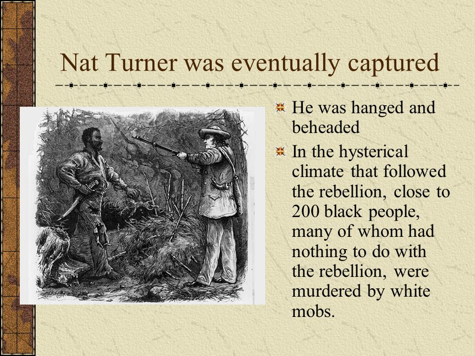 Nat Turner was eventually captured