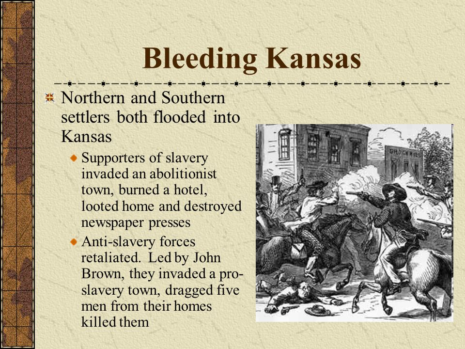 Bleeding Kansas Northern and Southern settlers both flooded into Kansas.