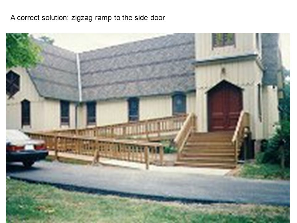 A correct solution: zigzag ramp to the side door