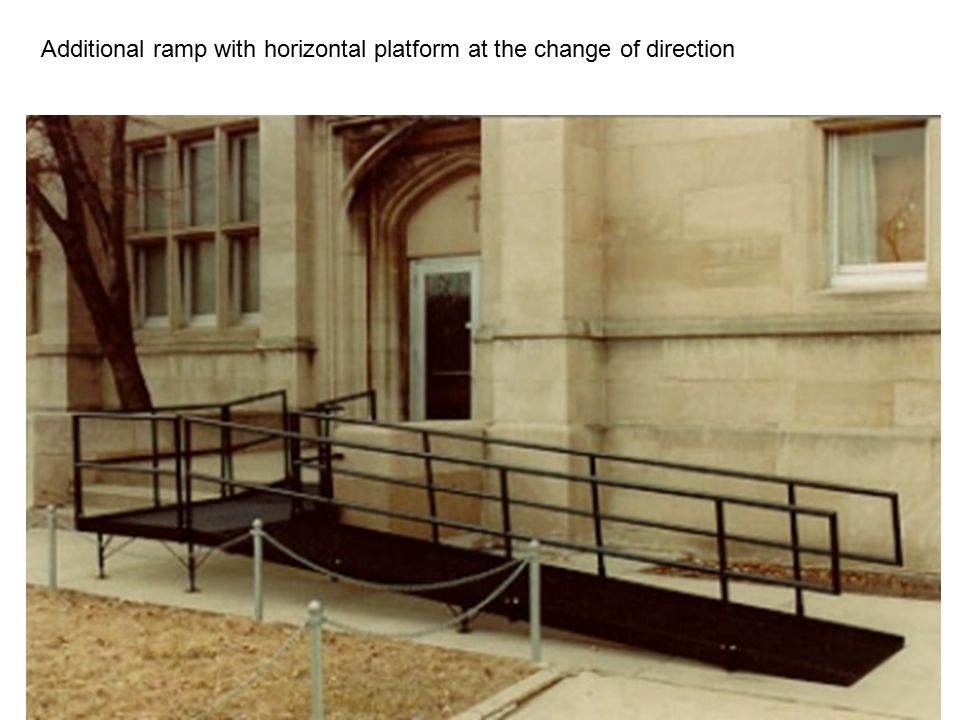 Additional ramp with horizontal platform at the change of direction