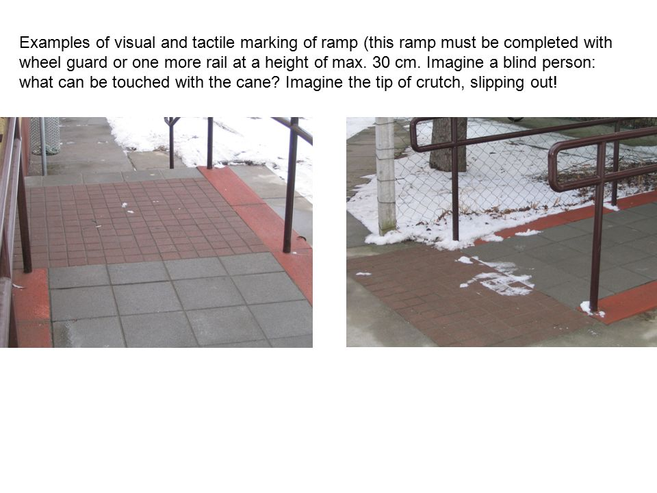 Examples of visual and tactile marking of ramp (this ramp must be completed with wheel guard or one more rail at a height of max.