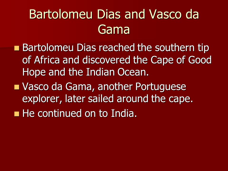 Bartolomeu Dias and Vasco da Gama