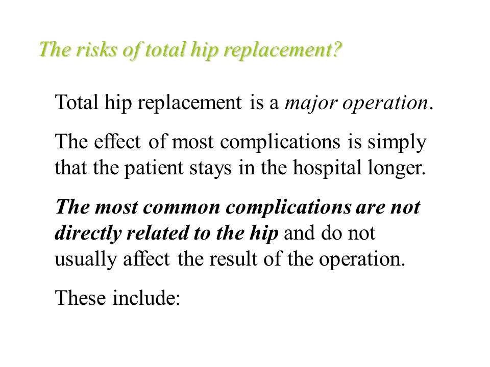 The risks of total hip replacement
