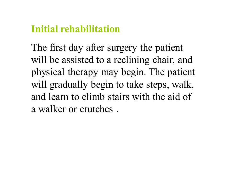 Initial rehabilitation