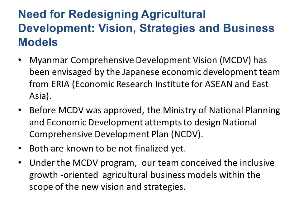 Need for Redesigning Agricultural Development: Vision, Strategies and Business Models