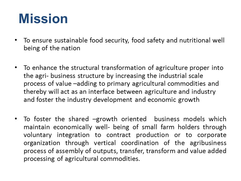 Mission To ensure sustainable food security, food safety and nutritional well being of the nation.