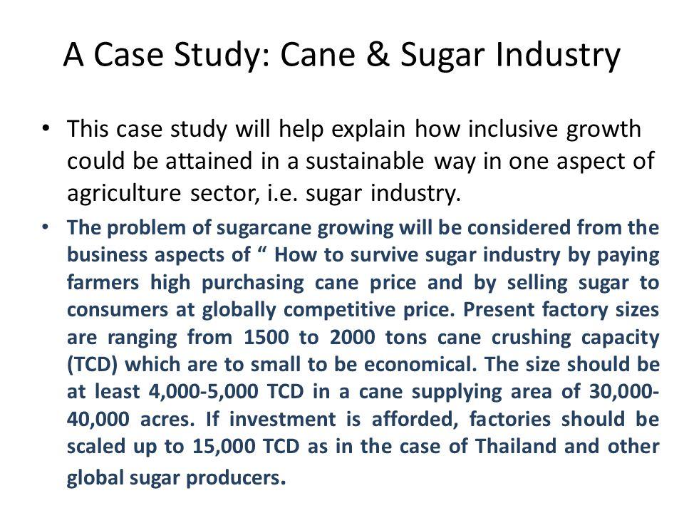 A Case Study: Cane & Sugar Industry