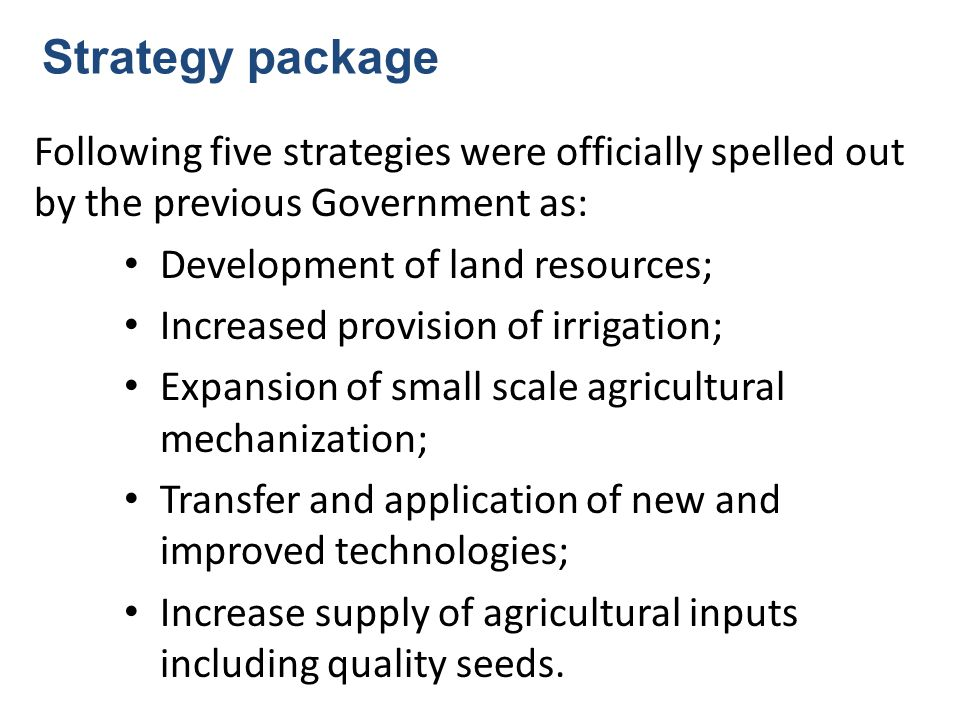 Strategy package Following five strategies were officially spelled out by the previous Government as: