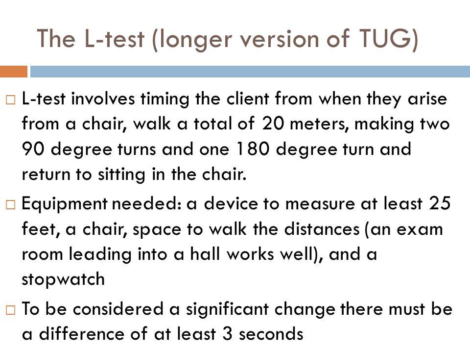The L-test (longer version of TUG)