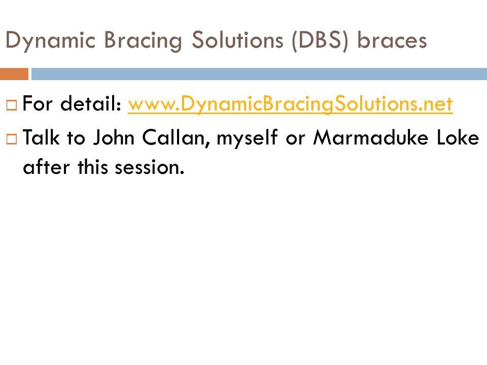 Dynamic Bracing Solutions (DBS) braces