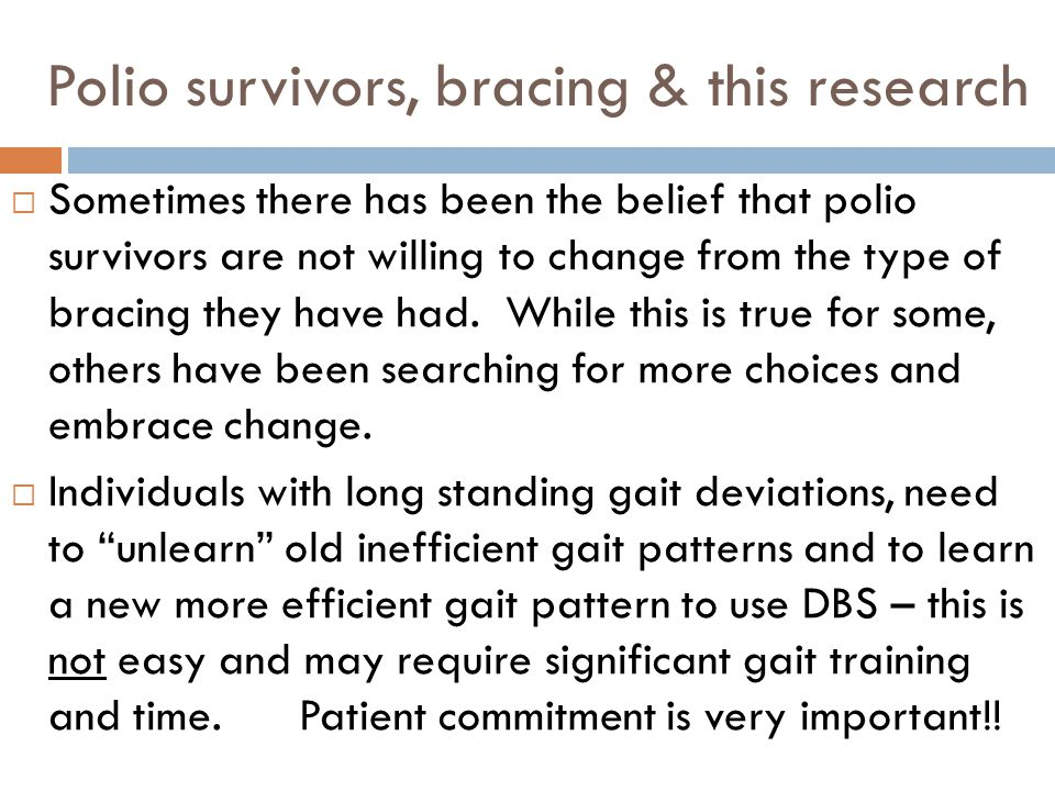 Polio survivors, bracing & this research