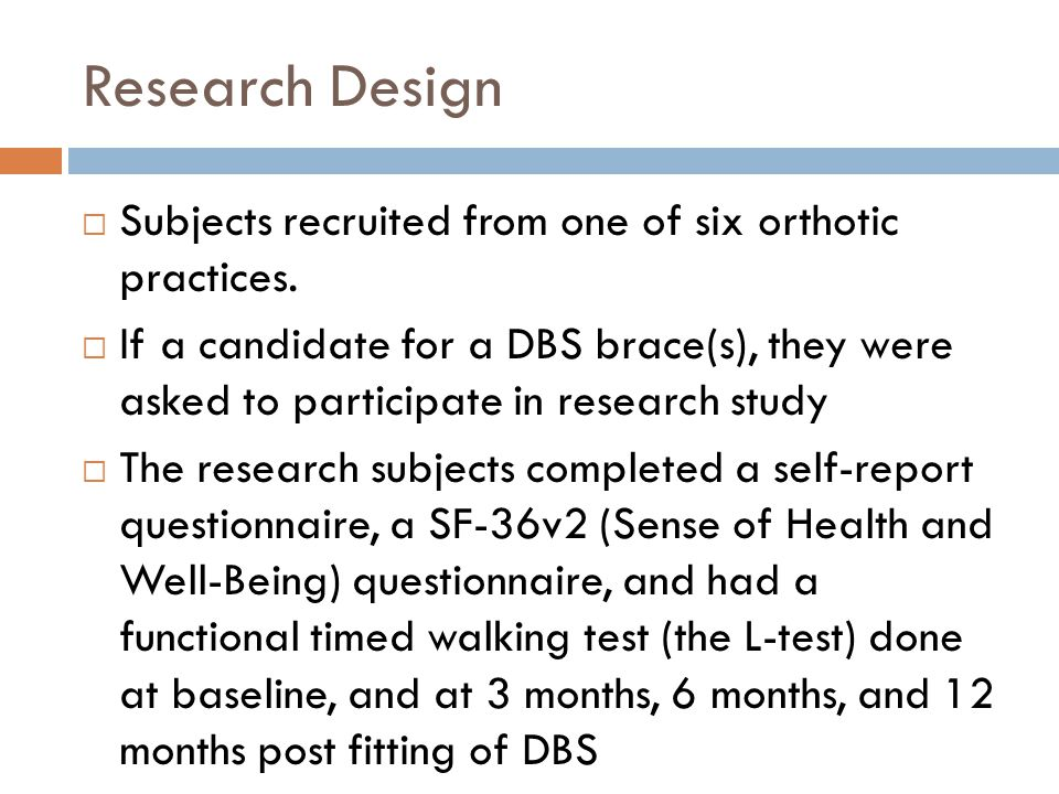 Research Design Subjects recruited from one of six orthotic practices.
