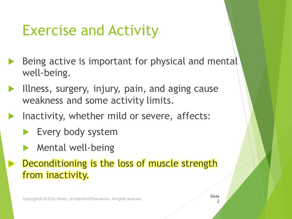 Exercise and Activity Being active is important for physical and mental well-being.