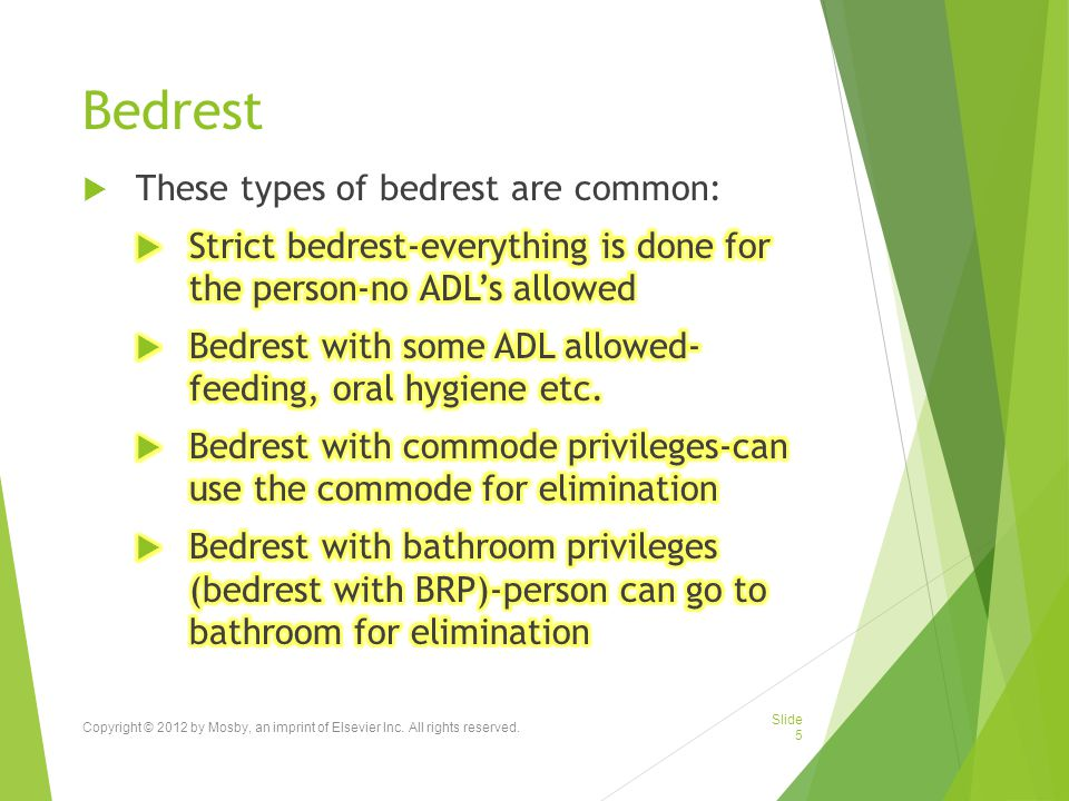 Bedrest These types of bedrest are common: