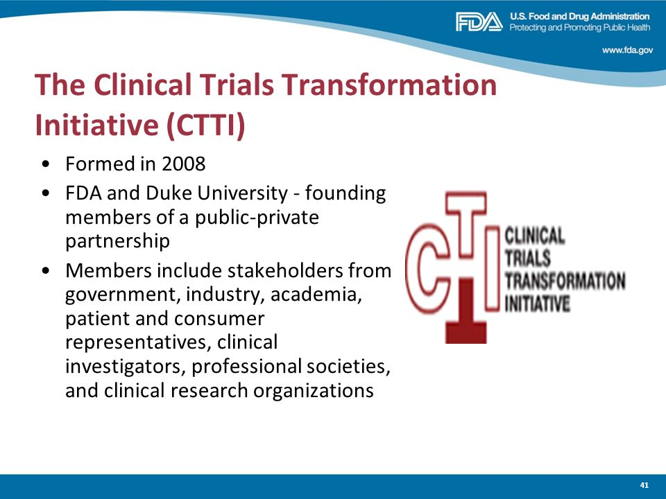 The Clinical Trials Transformation Initiative (CTTI)