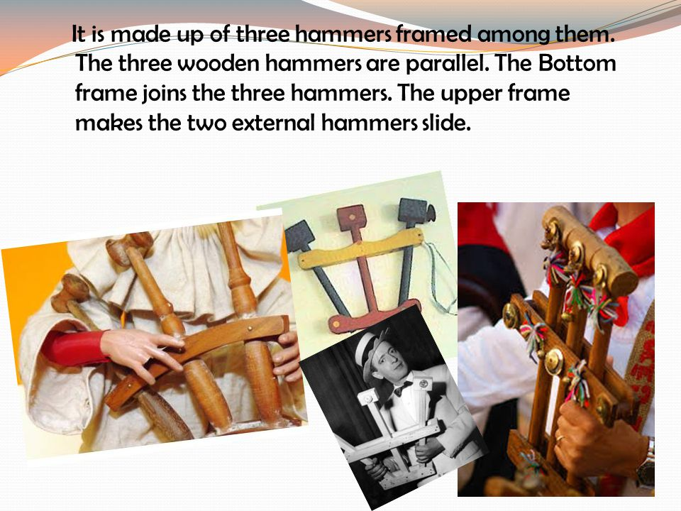 It is made up of three hammers framed among them