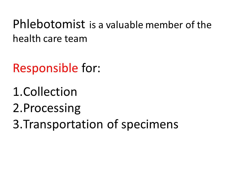 Phlebotomist is a valuable member of the health care team