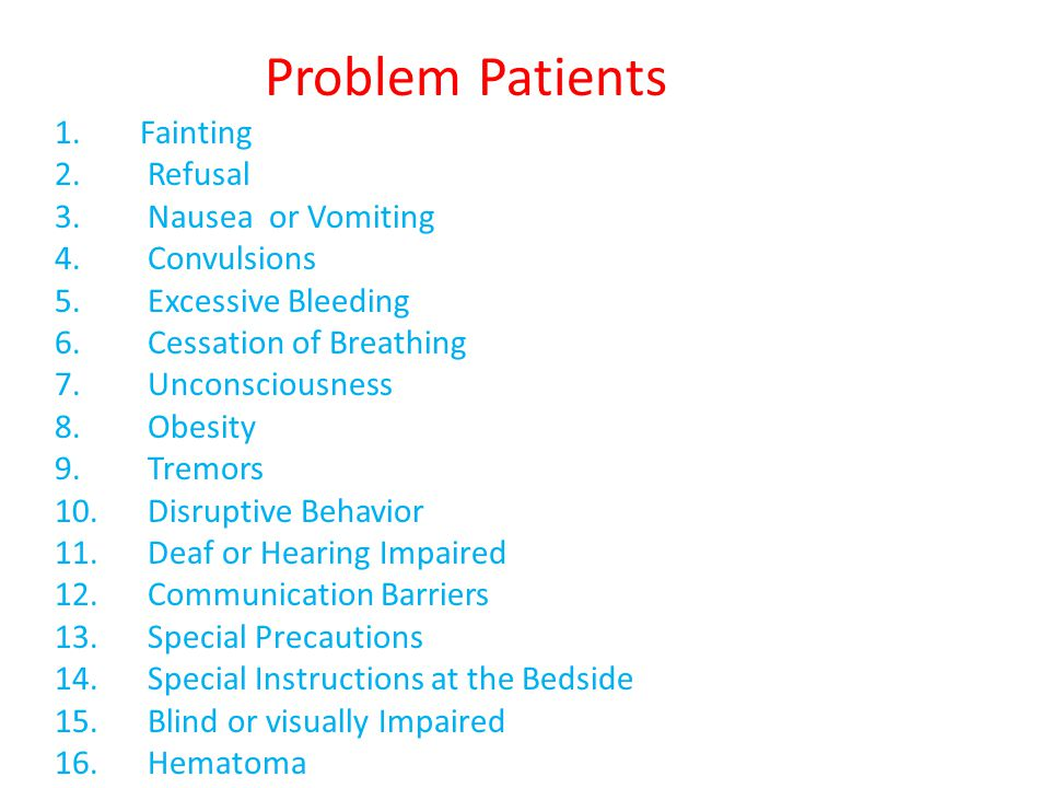 Problem Patients Fainting Refusal Nausea or Vomiting Convulsions