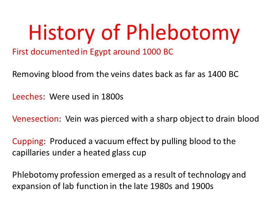 History of Phlebotomy First documented in Egypt around 1000 BC