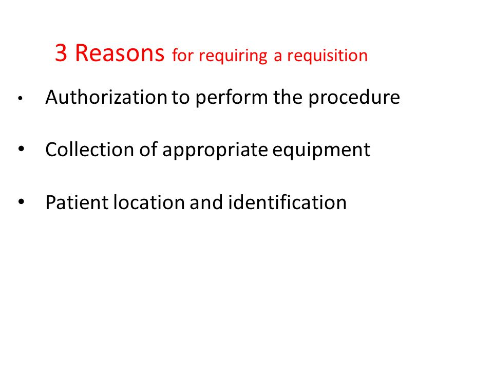 3 Reasons for requiring a requisition