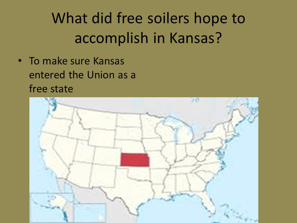 What did free soilers hope to accomplish in Kansas