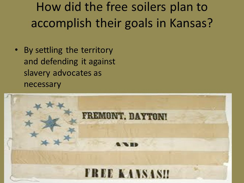 How did the free soilers plan to accomplish their goals in Kansas