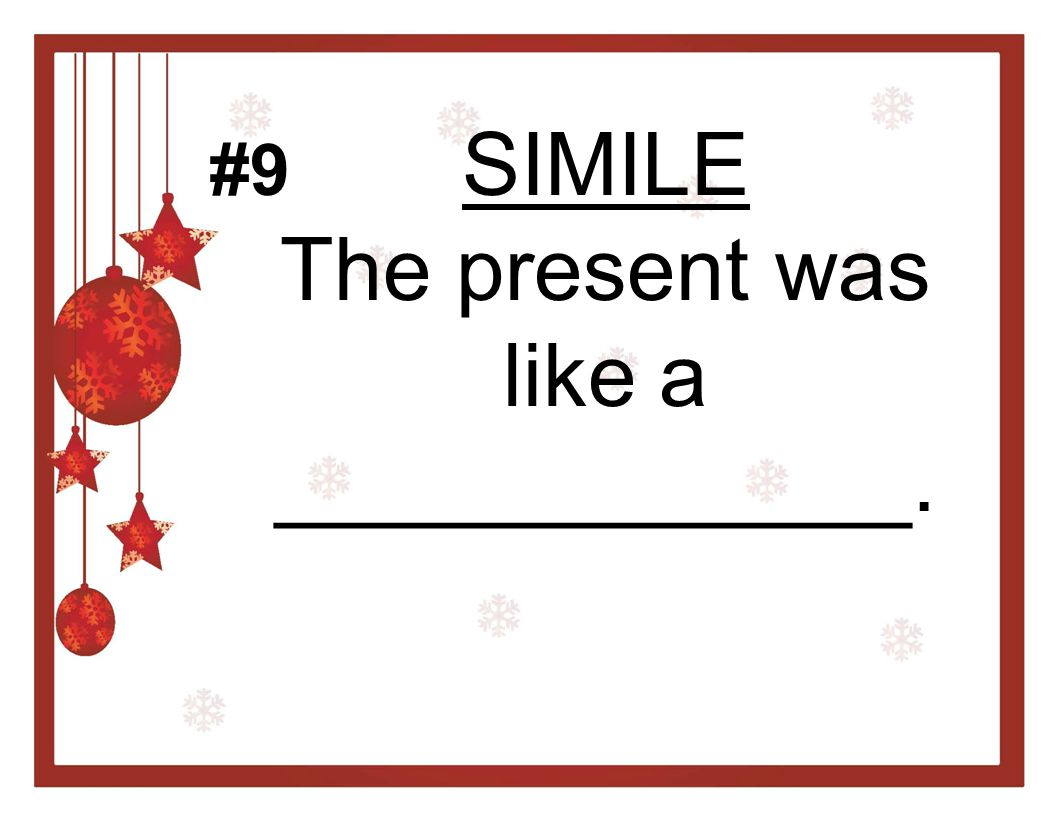SIMILE The present was like a _____________.