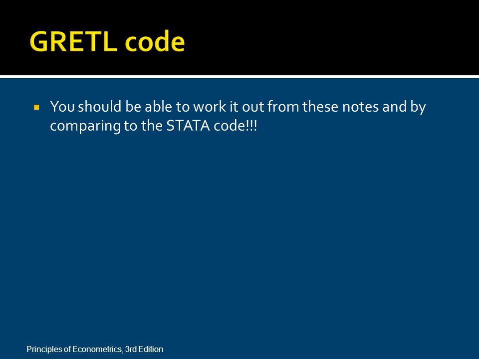 GRETL code You should be able to work it out from these notes and by comparing to the STATA code!!!