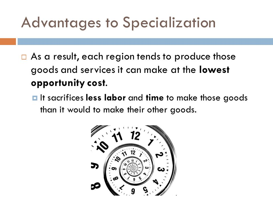 Advantages to Specialization