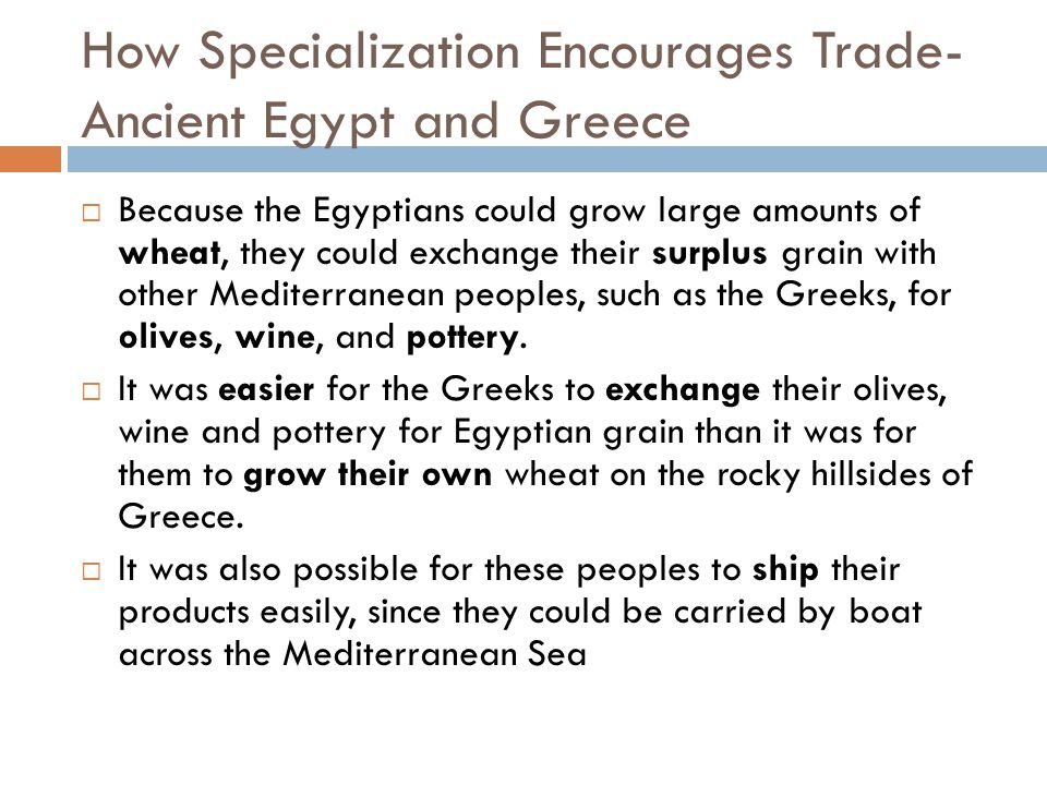 How Specialization Encourages Trade- Ancient Egypt and Greece