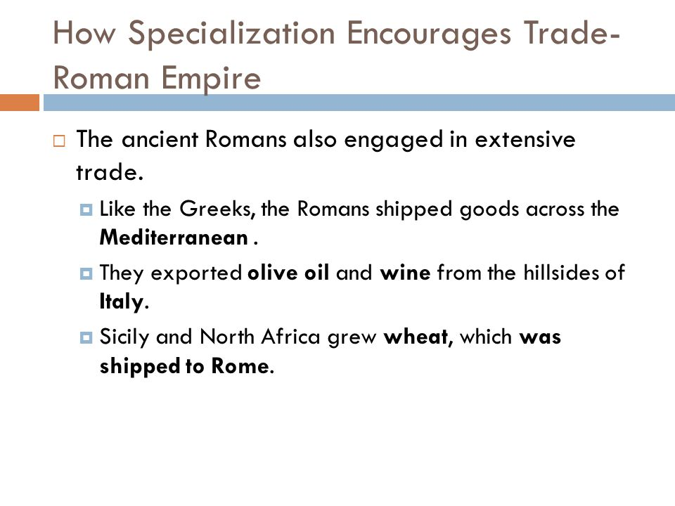 How Specialization Encourages Trade- Roman Empire
